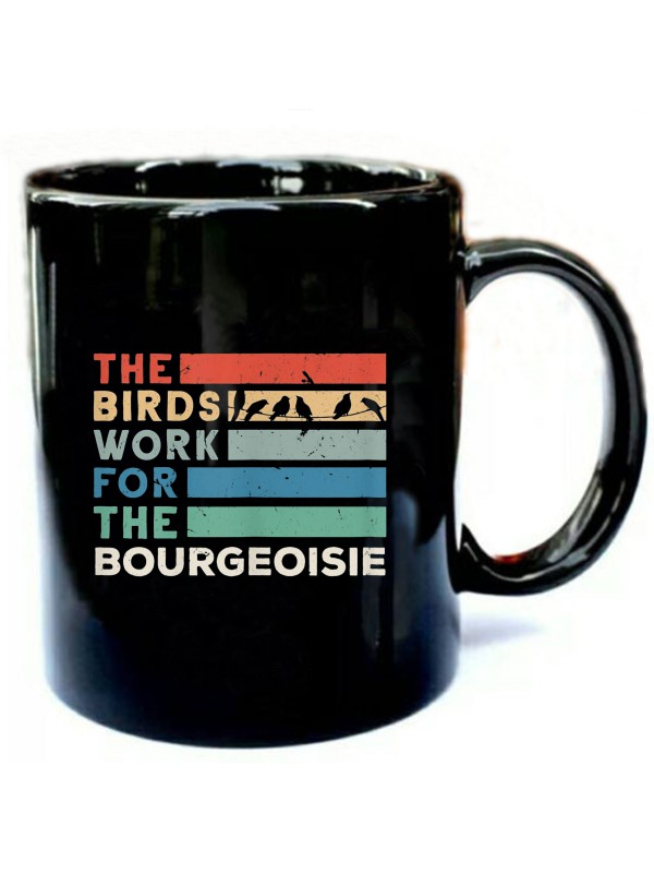 Vintage-The-Birds-Work-For-The-Bourgeoisie-T-Shirt.jpg